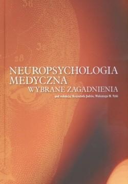 Okładka książki Neuropsychologia medyczna Wybrane zagadnienia