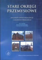 Okładka książki Stare okręgi przemysłowe