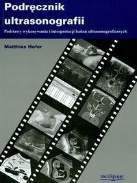 Okładka książki Podręcznik ultrasonografii. Podstawy wykonywania i interpretacji badań ultrasonograficznych
