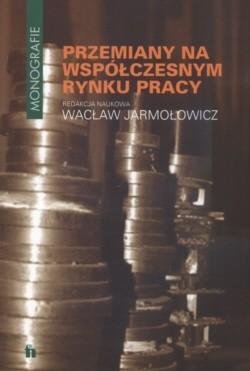 Okładka książki Przemiany Na Współczesnym Rynku Pracy