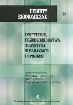 Okładka książki Instytucje, Przedsiębiorstwa, Turystyka W Badaniach I Opiniach
