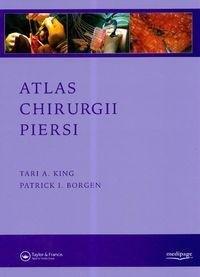 Okładka książki Tari A. King, Patrick I. Borgen. Atlas chirurgii piersi.