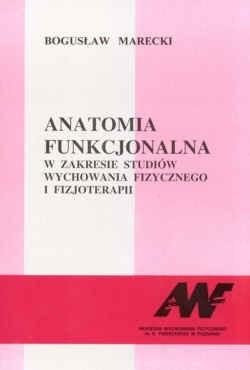 Okładka książki Anatomia funkcjonalna w zakresie studiów wychowania fizycznego i fizjoterapii