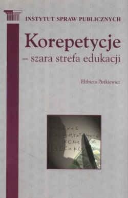 Okładka książki Korepetycje - szara strefa edukacji