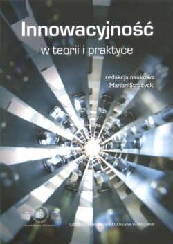 Okładka książki Innowacyjność w teorii i praktyce