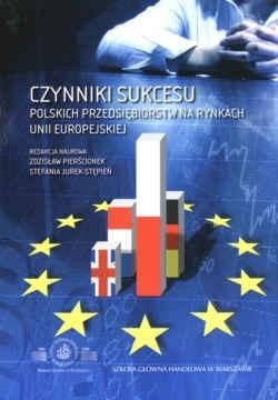 Okładka książki Czynniki sukcesu polskich przedsiębiorstw na rynkach Unii Europejskiej