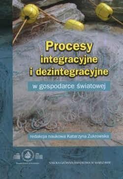 Okładka książki Procesy integracyjne i dezintegracyjne w gospodarce światowej