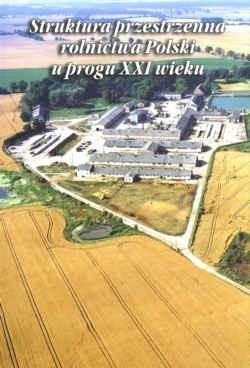 Okładka książki Struktura przestrzenna rolnictwa Polski u progu XXI wieku
