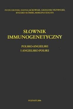 Okładka książki Słownik immunogenetyczny. Polsko-angielski i angielsko-polski.