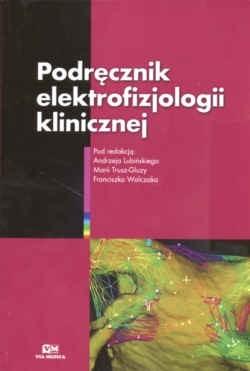 Okładka książki Podręcznik elektrofizjologii klinicznej
