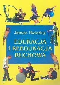 Okładka książki Edukacja i reedukacja ruchowa