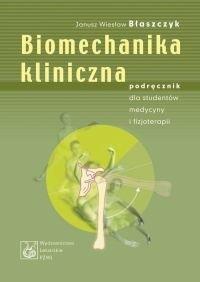 Okładka książki Biomechanika kliniczna. Podręcznik dla studentów medycyny i