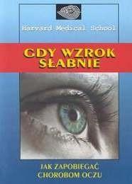 Okładka książki Gdy wzrok słabnie Jak zapobiegać chorobom oczu
