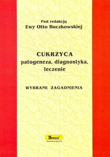 Okładka książki Cukrzyca patogeneza, diagnostyka, leczenie Wybrane zagadnienia
