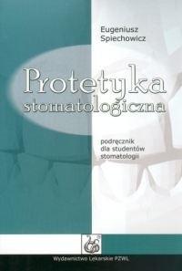 Okładka książki Protetyka stomatologiczna. Podręcznik dla studentów stomatol