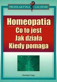 Okładka książki Homeopatia Co to jest Jak działa Kiedy pomaga - Trapp Christoph