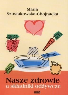Okładka książki Nasze zdrowie a składniki odżywcze