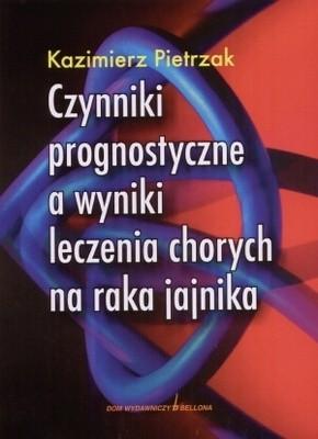 Okładka książki Czynniki prognostyczne a wyniki leczenia chorych na raka jajnika