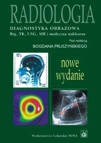 Okładka książki Radiologia Diagnostyka obrazowa...103720210 - Pruszyński Bogdan