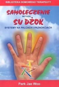 Okładka książki Samoleczenie metodą Su Dżok. Systemy na palcach i paznokciac