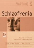Schizofrenia. Modele kliniczne i techniki terapeutyczne
