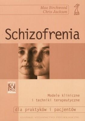 Okładka książki Schizofrenia. Modele kliniczne i techniki terapeutyczne