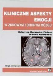 Okładka książki Kliniczne aspekty emocji W zdrowym i chorym mózgu