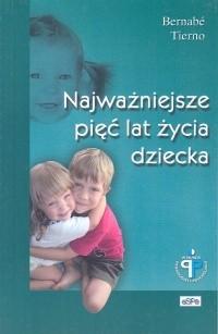 Okładka książki Najważniejsze pięć lat życia dziecka
