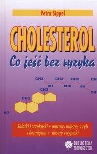 Okładka książki Cholesterol Co jeść bez ryzyka