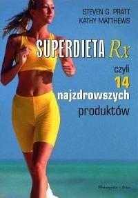 Okładka książki Superdieta Rx, czyli 14 najzdrowszych produktów
