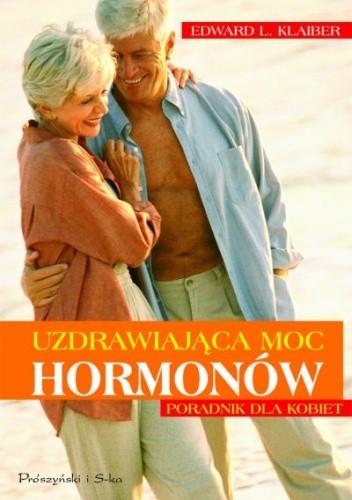 Okładka książki Uzdrawiająca moc hormonów Poradnik dla kobiet