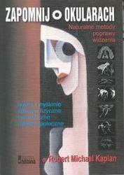 Okładka książki Zapomnij o okularach Naturalne metody poprawy widzenia