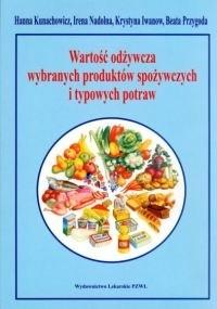 Okładka książki Wartość odżywcza wybranych produktów spożywczych i typowych potraw