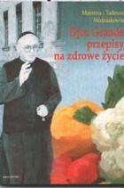 Okładka książki Ojca Grande przepisy na zdrowe życie cz.1