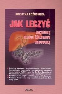 Okładka książki Jak leczyć wątrobę drogi żółciowe trzustkę