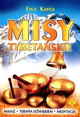 Okładka książki Misy tybetańskie. Masaż. Terapia dźwiękiem. Medytacja