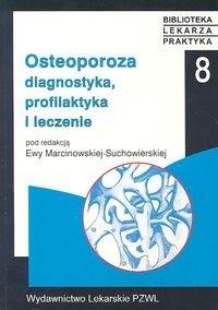 Okładka książki Osteoporoza. Diagnostyka, profilaktyka i leczenie
