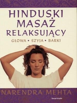 Okładka książki Hinduski masaż relaksujący. Głowa, szyja, barki