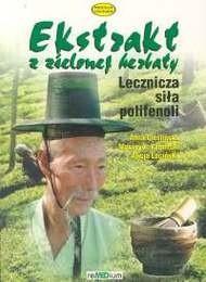 Okładka książki Ekstrakt z zielonej herbaty. Lecznicza siła polifenoli