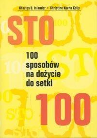 Okładka książki 100 sposobów na dożycie do setki