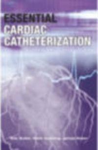 Okładka książki Essential Cardiac Catheterization