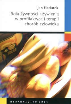 Okładka książki Rola żywności i żywienia w profilaktyce i terapii chorób człowieka