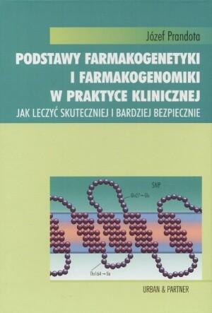 Okładka książki Podstawy farmakogenetyki i farnakoekonomiki w praktyce klinicznej