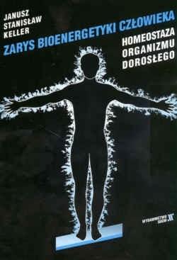 Okładka książki Zarys bioenergetyki człowieka. Homeostaza organizmu dorosłego.
