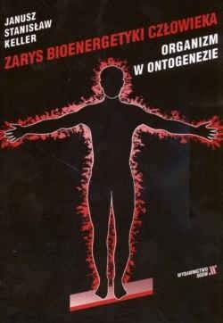 Okładka książki Zarys bioenergetyki człowieka. Organizm w ontogenezie.