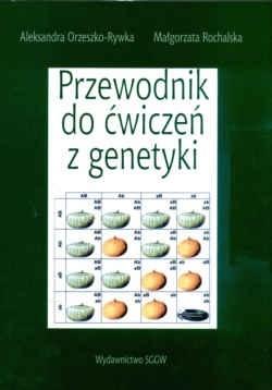 Okładka książki Przewodnik do ćwiczeń z genetyki