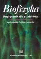 Biofizyka. Podręcznik dla studentów
