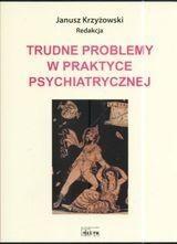Okładka książki Trudne Problemy w Praktyce  Psychiatrycznej