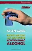Okładka książki Prosta metoda jak skutecznie kontrolować alkohol