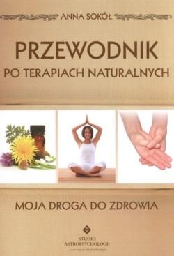 Okładka książki Przewodnik po terapiach naturalnych Moja droga do zdrowia